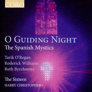 O Guiding Night - The Spanish Mystics
