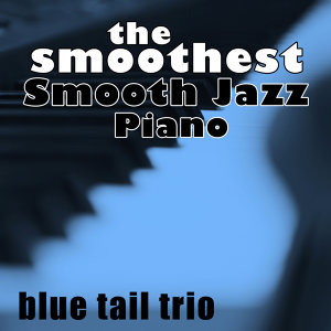 The Smoothest Smooth Jazz Piano