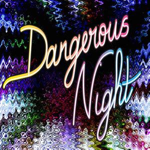 Dangerous Night - Single