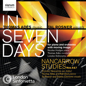 Adès: In Seven Days / Nancarrow Studies Nos. 6 & 7