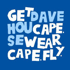 Dave House / Get Cape Wear Cape Fly - Split 10""