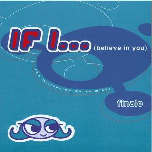 If I (Believe In You): The Millennium Dance Mixes