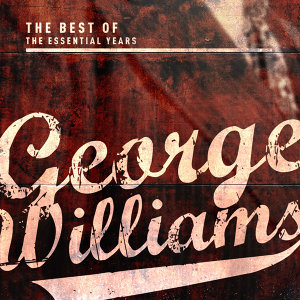 Best of the Essential Years: George Williams