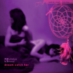Dream Catch Her