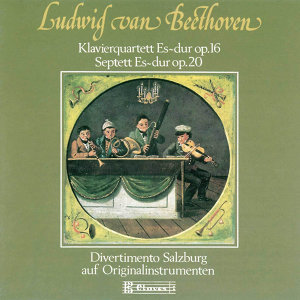 Beethoven : Quartet for Piano and Strings, Op. 16 & Septet, Op. 20