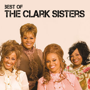 Best Of The Clark Sisters - Live