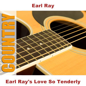 Earl Ray's Love So Tenderly