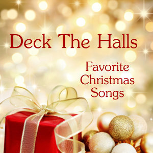 Merry Christmas - Favorite Christmas Songs - Deck The Halls