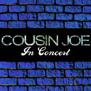 Cousin Joe in Concert