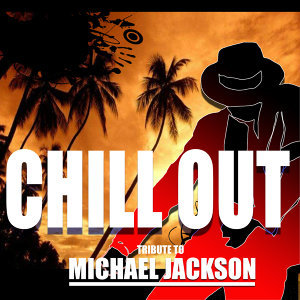 Chillout Tribute to Michael Jackson
