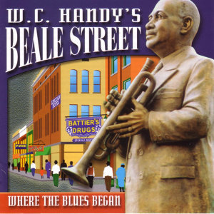 W.C. Handy's Beale Street:  Where The Blues Began