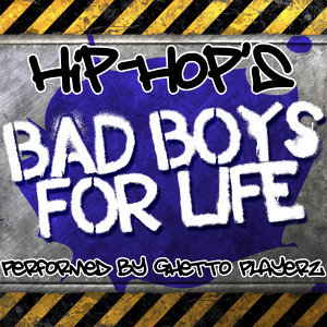 Hip-Hop's Bad Boys For Life