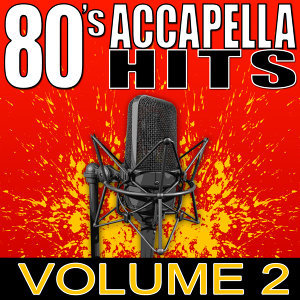 80's Accapella Hits Volume 2