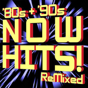 '80s + '90s Now Hits ReMixed (+Bonus ReMixes)