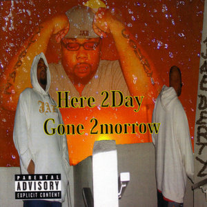 Here 2Day Gone 2morrow