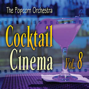 Cocktail Cinema Vol. 8