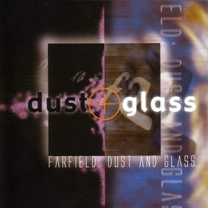 Dust and Glass