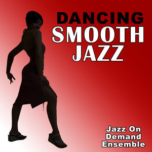 Dancing Smooth Jazz