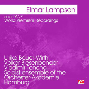 Lampson: subsTANZ - World Premiere Recordings (Digitally Remastered)
