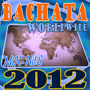 Bachata Worldwide MixHits 2012