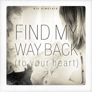 Find My Way Back (To Your Heart)