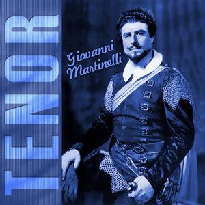 Giovanni Martinelli, Tenor
