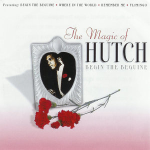 The Magic of Hutch - Begin the Beguine