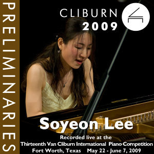 2009 Van Cliburn International Piano Competition: Preliminary Round - Soyeon Lee