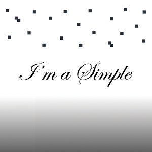 I'm A Simple