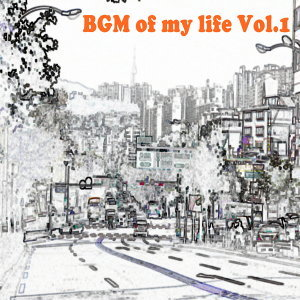 Bgm Of My Life Vol.1