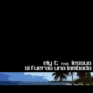 Si Fueras Una Lambada [Feat. Lessus]