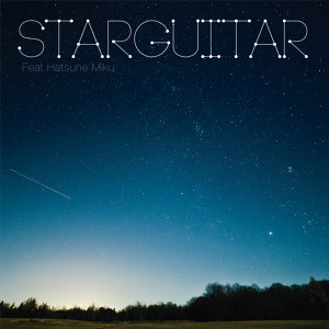 STAR GUITAR feat.初音ミク