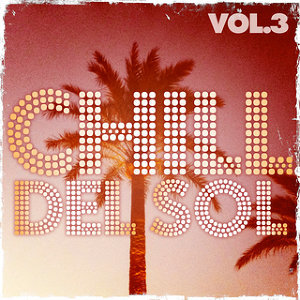 Chill Del Sol vol 3