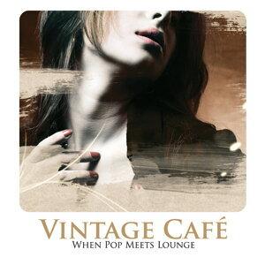 Vintage Café:When Pop Meets Lounge (典藏咖啡館:當流行遇上弛放)