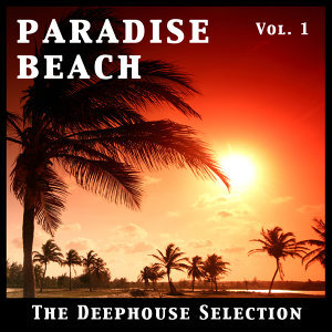 Paradise Beach Vol 1 - The Deephouse Selection