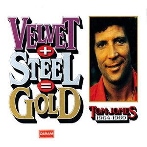 Velvet + Steel = Gold - Tom Jones 1964-1969
