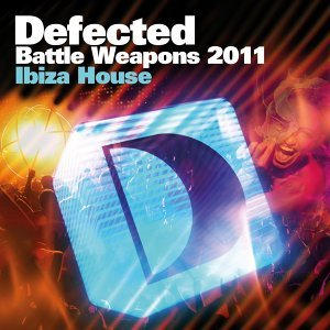 Defected Battle Weapons 2011 Ibiza House