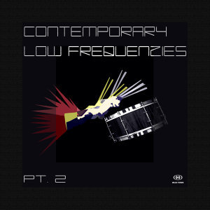 Contemporary Low Frequenzies Pt.2