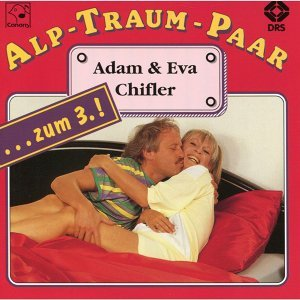 Alp-Traum-Paar Adam & Eva Chifler...zum 3.!