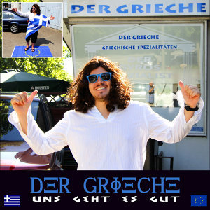 Der Grieche - Uns geht es gut
