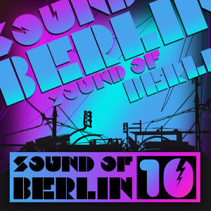 Sound of Berlin 10 - The Finest Club Sounds Selection of House, Electro, Minimal and Techno