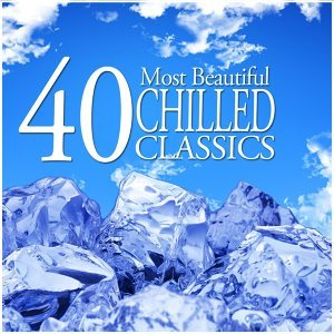 40 Most Beautiful Chillout Classics