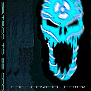 To Be God Core Control Original Mix