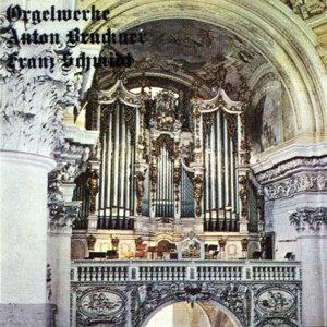 Orgelwerke von Anton Bruckner und Franz Schmdit