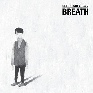 S.M. THE BALLAD Vol.2 [Breath]