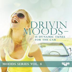 Drivin Moods - 15 dynamic tunes for the car - Moods Series - Vol. 4