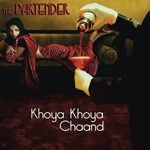 Khoya Khoya Chand - The Bartender Mix