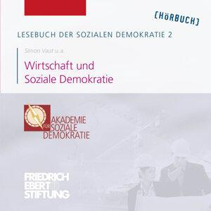 Lesebuch der Sozialen Demokratie Band 2: Wirtschaft und Soziale Demokratie