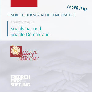 Lesebuch der Sozialen Demokratie Band 3: Sozialstaat und Soziale Demokratie