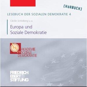 Lesebuch der Sozialen Demokratie Band 4: Europa und Soziale Demokratie